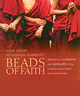 Beads of Faith: Pathways to Meditation and Spirituality Using Rosaries, Prayer Beads and Sacred Words