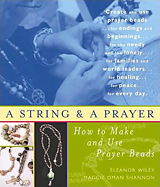 A String & A Prayer: How to Make & Use Prayer Beads